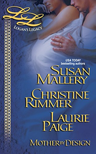 Mother By Design (Feature Anthology) (Logan's Legacy) (0373218230) by Susan Mallery; Christine Rimmer; Laurie Paige