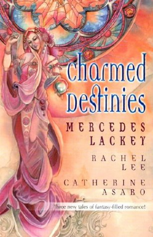 Charmed Destinies: 3 Novels in 1 (0373218338) by Mercedes Lackey; Rachel Lee; Catherine Asaro