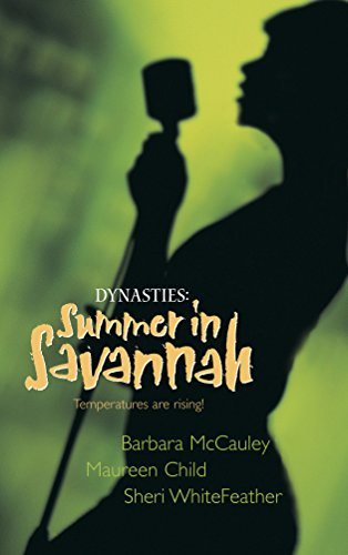 9780373218530: Dynasties: Summer in Savannah (Feature Anthology)
