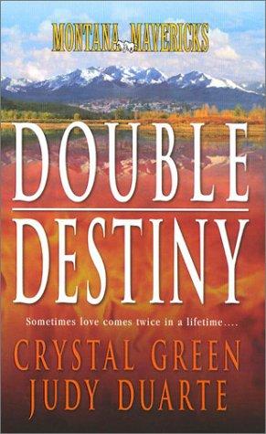 9780373218592: Montana Mavericks: Double Destiny: 2 Novels in 1