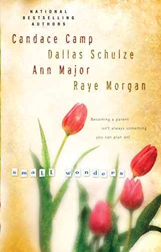 Small Wonders (Silhouette Single Title) (0373218834) by Candace Camp; Dallas Schulze; Ann Major; Raye Morgan