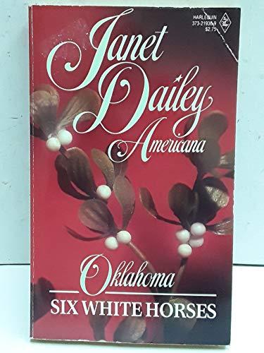 9780373219360: Six White Horses (Janet Dailey Americana - Oklahoma, Book 36)