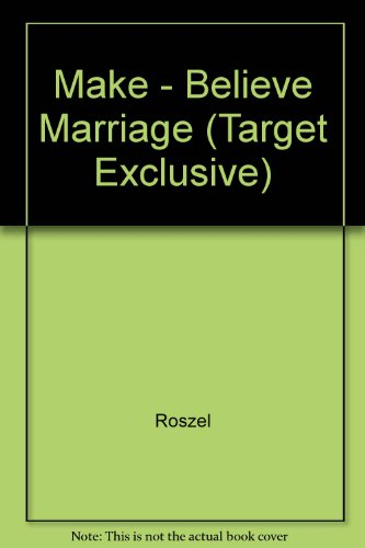9780373219827: Make - Believe Marriage (Target Exclusive)