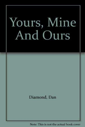 Yours, Mine And Ours (0373219903) by Dan Diamond