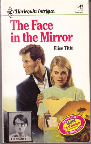 THE FACE IN THE MIRROR (Harlequin Intrigue Ser.)