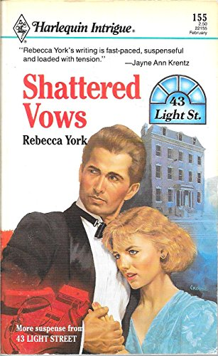 Shattered Vows (43 Light Street) (037322155X) by Rebecca York