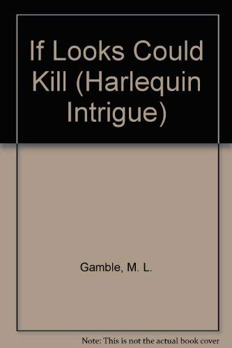 If Looks Could Kill (Harlequin Intrigue #172): Gamble, M. L.