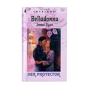 Belladonna (Her Protector, Book 3) (Harlequin Intrigue: Jenna Ryan