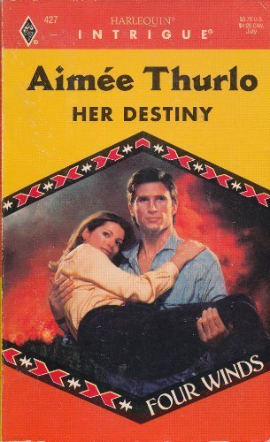9780373224272: Her Destiny (Four Winds) (Harlequin Intrigue #427)