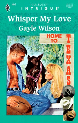 9780373224661: Whisper My Love (Home To Texas) (Intrigue)