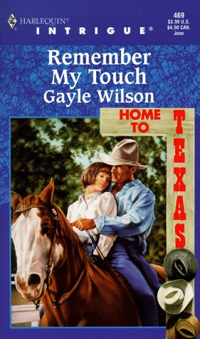 Remember My Touch : Home to Texas (Harlequin Intrigue #469)
