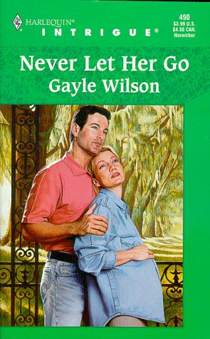 Never Let Her Go (0373224907) by Gayle Wilson