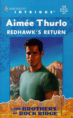 Redhawk's Return : The Brothers of Rock Ridge (Harlequin Intrigue #510)
