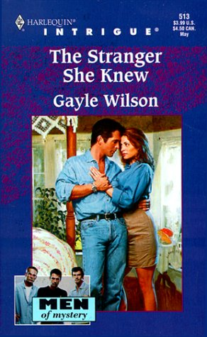 The Stranger She Knew (Men Of Mystery) (Harlequin Intrigue #513) (9780373225132) by Gayle Wilson