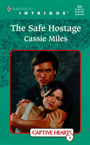 9780373225293: The Safe Hostage (Captive Hearts) (Harlequin Intrigue Series)