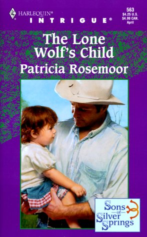 9780373225637: Lone Wolf'S Child (Sons Of Silver Springs) (Intrigue)