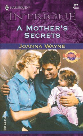 9780373225774: A Mother's Secrets (Randolph Family Ties, Book 3) (Harlequin Intrigue Series #577))