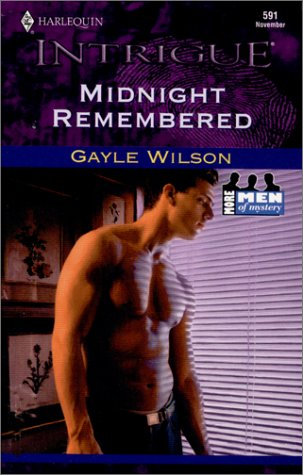 Midnight Remembered (More Men Of Mystery) (Intrigue, 591) (9780373225910) by Wilson, Gayle