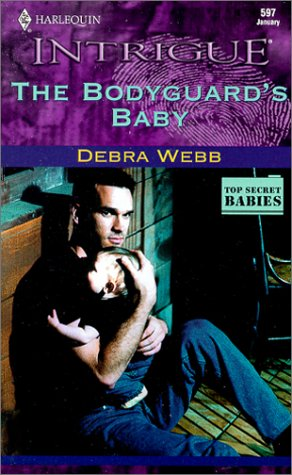 9780373225972: The Bodyguard's Baby (The Colby Agency: Top Secret Babies, Book 2) (Harlequin Intrigue Series #597)