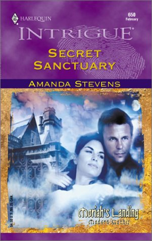 Secret Sanctuary : Moriah's Landing (A Gothic Romance) (Harlequin Intrigue #650)
