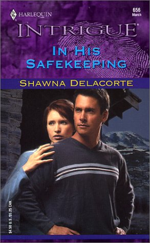 IN HIS SAFEKEEPING (Harlequin Intrigue Ser., No. 656)