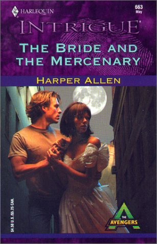 The Bride And The Mercenary (The Avengers): Allen, Harper