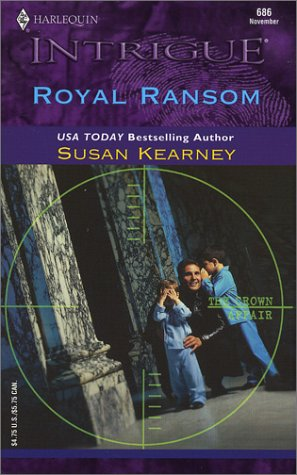 Royal Ransom (The Crown Affair): Susan Kearney