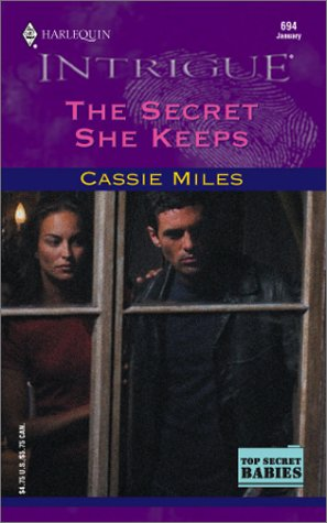 THE SECRET SHE KEEPS (Harlequin Intrigue Ser., No. 694)