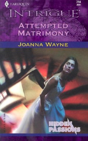 ATTEMPTED MATRIMONY (Harlequin Intrigue Ser., No. 714)