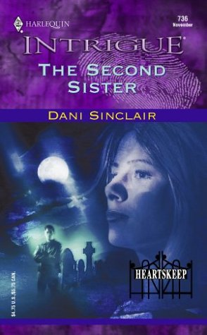The Second Sister Heartskeep (Harlequin Intrigue): Dani Sinclair