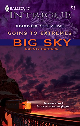 9780373228621: Going to Extremes: Big Sky, Bounty Hunters (Harlequin Intrigue)