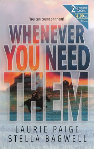Whenever You Need Them (2 novels in 1) (0373230109) by Paige, Laurie; Bagwell, Stella