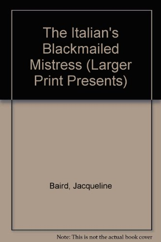 9780373233052: The Italian's Blackmailed Mistress (Larger Print Presents)