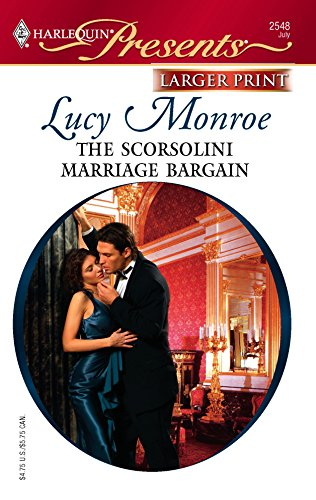 9780373233120: The Scorsolini Marriage Bargain (Larger Print Presents)