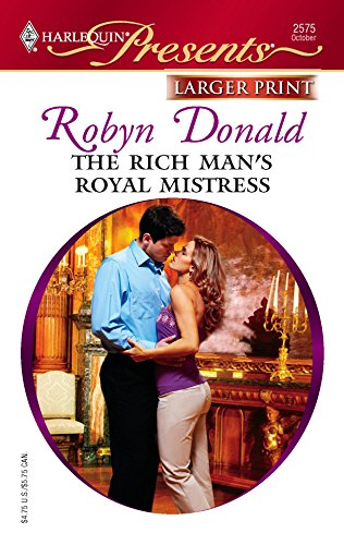 The Rich Man's Royal Mistress: Robyn Donald