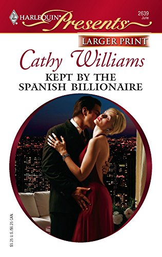 Kept By The Spanish Billionaire: Williams, Cathy