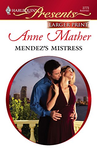 Mendez's Mistress (0373235372) by Anne Mather