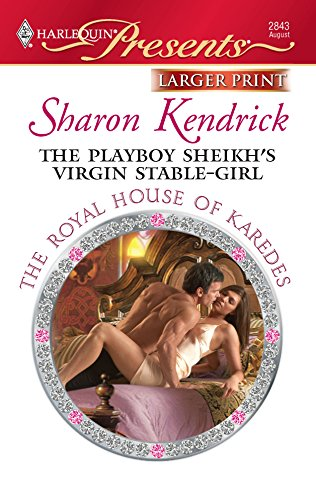 9780373236077: The Playboy Sheikh's Virgin Stable-Girl (Larger Print Harlequin Presents: the Royal House of Karedes)