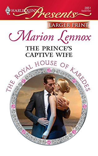 9780373236152: The Prince's Captive Wife (Larger Print Harlequin Presents: the Royal House of Karedes)