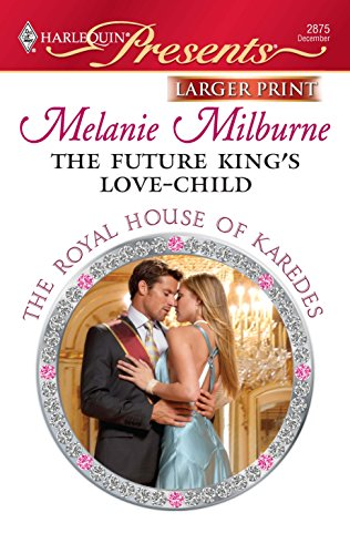 9780373236398: The Future King's Love-Child (Harlequin Presents (Larger Print))
