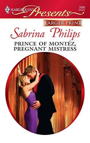 9780373236527: Prince of Montez, Pregnant Mistress