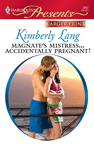 Magnate's Mistress. Accidentally Pregnant!: Kimberly Lang