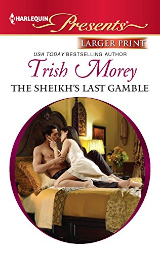 The Sheikh's Last Gamble: Trish Morey