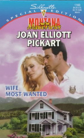 Wife Most Wanted (Montana Mavericks: Return To: Pickart, Joan Elliott
