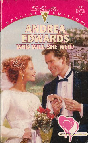 Who Will She Wed? (Double Wedding #2) (Silhouette Special Edition #1181): Edwards, Andrea