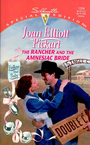 Rancher And The Amnesiac Bride (Follow That Baby!) (Silhouette Special Edition) (0373242042) by Joan Elliott Pickart