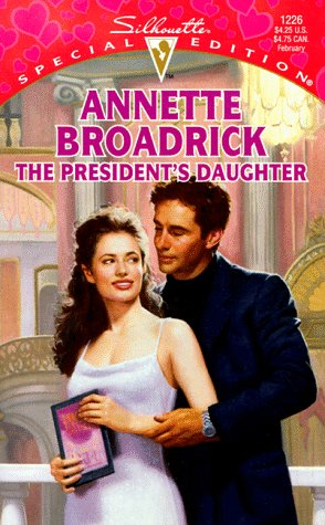 9780373242269: The President's Daughter (Silhouette Special Edition, 1226)