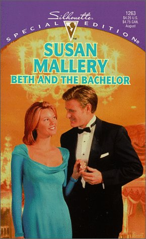 9780373242634: Beth And The Bachelor (Silhouette, Special Edition, No. 1263)