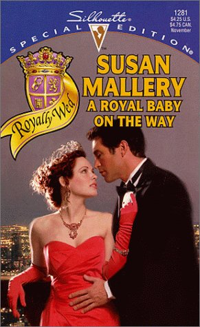 9780373242818: A Royal Baby on the Way (Silhouette Special Edition, 1281)