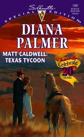 Matt Caldwell: Texas Tycoon (Long, Tall Texans): Diana Palmer